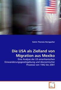 Die USA als Zielland von Migration aus Mexiko
