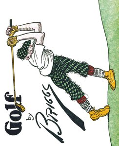 Golf: The Famous Golf Cartoons by Briggs