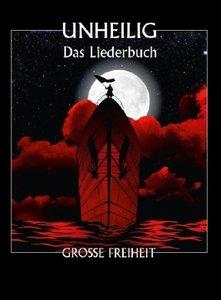 Unheilig - Grosse Freiheit - Das Liederbuch
