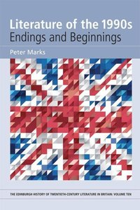 Literature of the 1990s: Endings and Beginnings