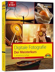 Digitale Fotografie - Der Meisterkurs; 3. Auflage des Bestseller