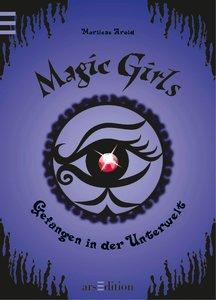Magic Girls 04. Gefangen in der Unterwelt
