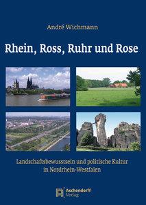 Rhein, Ross, Ruhr und Rose