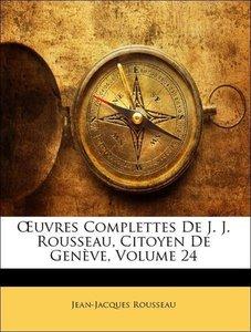 OEuvres Complettes De J. J. Rousseau, Citoyen De Genève, Volume