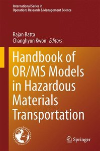 Handbook of OR/MS Models in Hazardous Materials Transportation