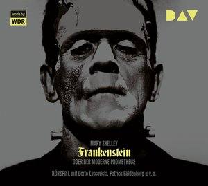 Frankenstein oder Der moderne Prometheus, 2 Audio-CDs