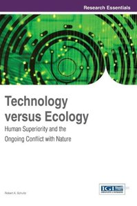 Technology Versus Ecology: Human Superiority and the Ongoing Con