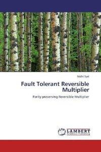 Fault Tolerant Reversible Multiplier
