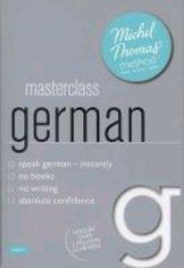 Masterclass German (Learn German with the Michel Thomas Meth