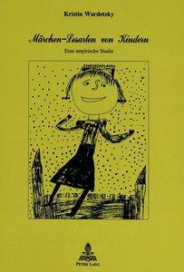 Maerchen-Lesarten Von Kindern: Eine Empirische Studie