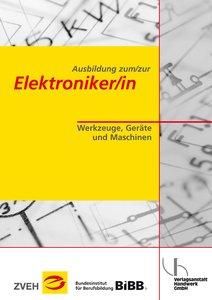 Ausbildung zum/zur Elektroniker/in. Werkzeuge, Geräte und Maschi