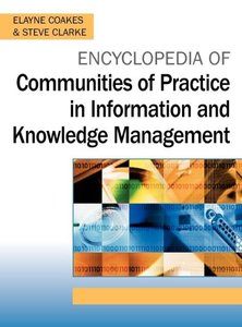 Encyclopedia of Communities of Practice in Information and Knowl