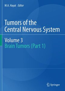 Tumors of the Central Nervous system, Volume 3