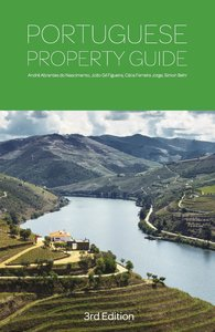 Portuguese Property Guide - Third Edition - Buying, Renting, Liv