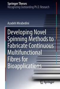Developing Novel Spinning Methods to Fabricate Continuous Multif