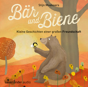 Bär und Biene - Kleine Geschichten einer großen Freundschaft