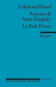 Le Petit Prince. Lektüreschlüssel für Schüler