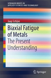 Biaxial Fatigue of Metals