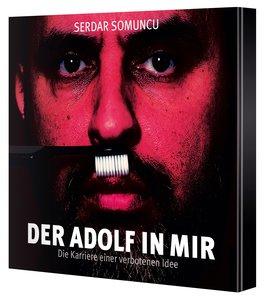 Der Adolf in mir - Die Karriere einer verbotenen Idee