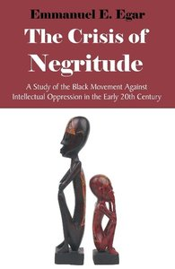 The Crisis of Negritude
