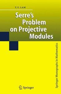 Serre's Problem on Projective Modules