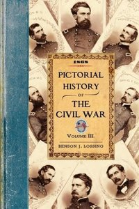 Pictorial History of the Civil War in the United States of Ameri