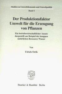 Der Produktionsfaktor Umwelt für die Erzeugung von Pflanzen.