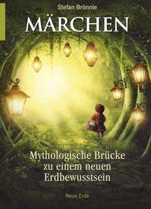 Märchen - Mythologische Brücke zu einem neuen Erdbewusstsein