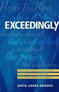 Exceedingly: Spiritual Strategies for Living on Purpose, with Pu