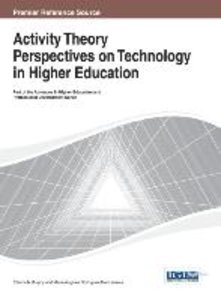 Activity Theory Perspectives on Technology in Higher Education