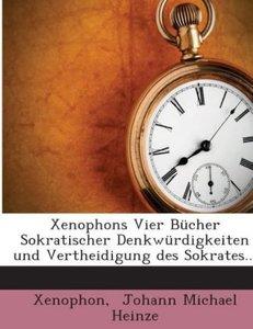 Xenophons Vier Bücher Sokratischer Denkwürdigkeiten und Vertheid