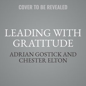 Leading with Gratitude: 8 Leadership Practices for Extraordinary