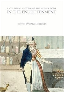 A Cultural History of the Human Body in the Enlightenment