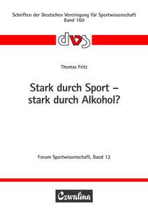 Stark durch Sport - stark durch Alkohol?