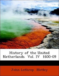 History of the United Netherlands Vol. IV 1600-09
