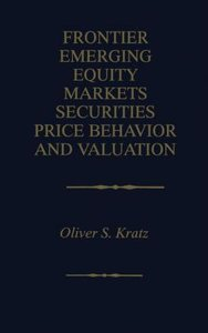 Frontier Emerging Equity Markets Securities Price Behavior and V