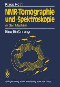 NMR-Tomographie und -Spektroskopie in der Medizin
