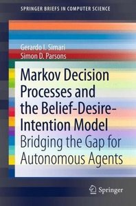 Markov Decision Processes and the Belief-Desire-Intention Model