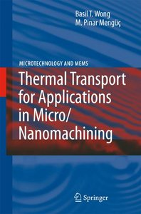 Thermal Transport for Applications in Nanomachining