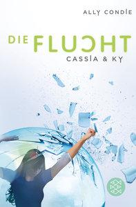 Cassia & Ky 02 - Die Flucht