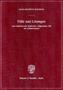 Fälle und Lösungen zum Lehrbuch des Strafrechts, Allgemeiner Tei