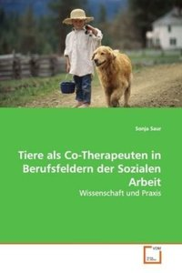 Tiere als Co-Therapeuten in Berufsfeldern der Sozialen Arbeit