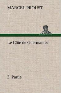 Le Côté de Guermantes, 3. Partie