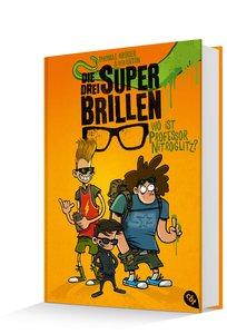 Die drei Superbrillen 01 - Wo ist Professor Nitroglitz?