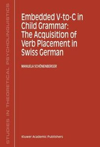Embedded V-To-C in Child Grammar: The Acquisition of Verb Placem