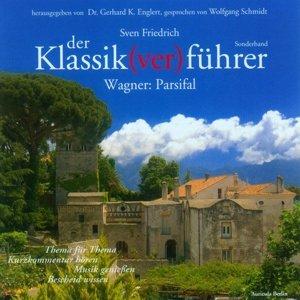 Der Klassik(ver)führer - Sonderband Wagner: Parsifal