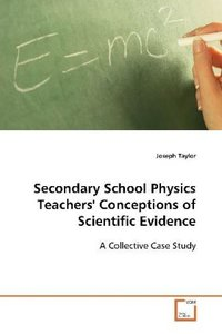 Secondary School Physics Teachers' Conceptions ofScientific Evid