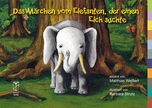 Das Märchen vom Elefanten, der einen Elch suchte