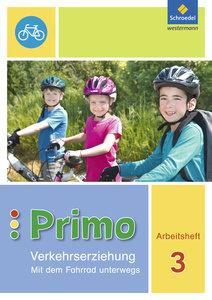 Primo.Verkehrserziehung 3. Arbeitsheft. Mit dem Fahrrad unterweg
