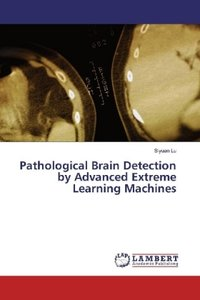 Pathological Brain Detection by Advanced Extreme Learning Machin
